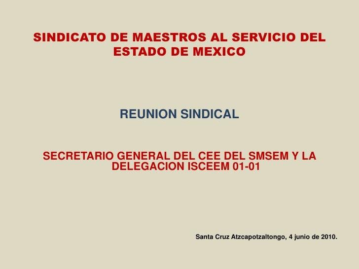 SINDICATO DE MAESTROS AL SERVICIO DEL ESTADO DE MEXICO<br />REUNION SINDICAL<br />SECRETARIO GENERAL DEL CEE DEL SMSEM Y L...