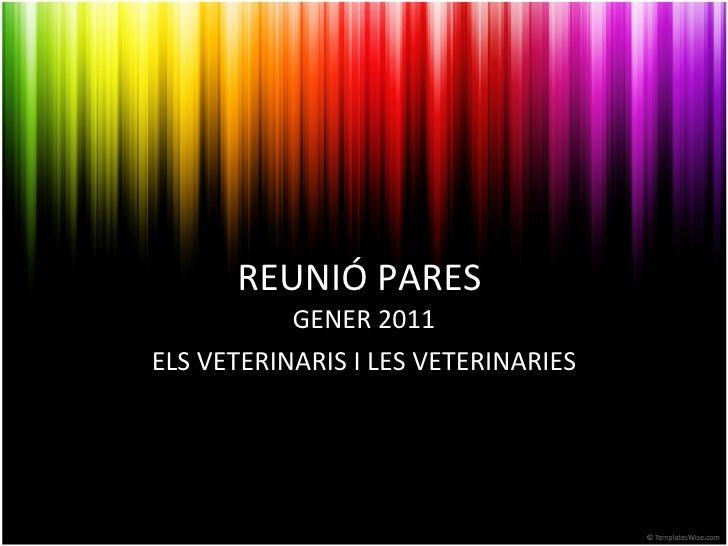 REUNIÓ PARES  GENER 2011 ELS VETERINARIS I LES VETERINARIES