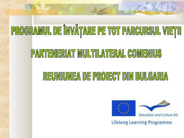 În zilele de 21 - 26 octombrie 2009 a avut loc prima întâlnire de proiect a parteneriatului multilateral Comenius EDUCAŢIE...