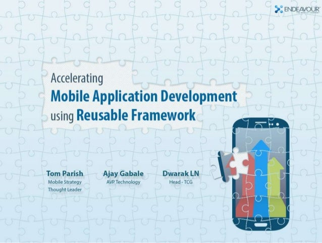 Accelerate mobile application development by leveraging reusable component frameworks