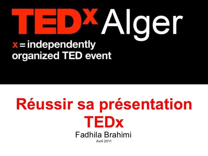 Réussir sa présentation TEDx Fadhila Brahimi   Avril 2011