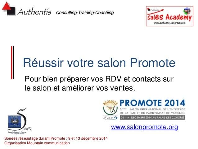 Consulting-Training-Coaching  Réussir votre salon Promote  Pour bien préparer vos RDV et contacts sur  le salon et amélior...
