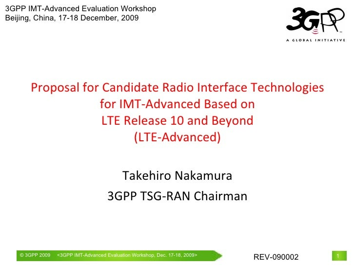 Proposal for Candidate Radio Interface Technologies for IMT-Advanced Based on LTE Release 10 and Beyond (LTE-Advanced) Tak...