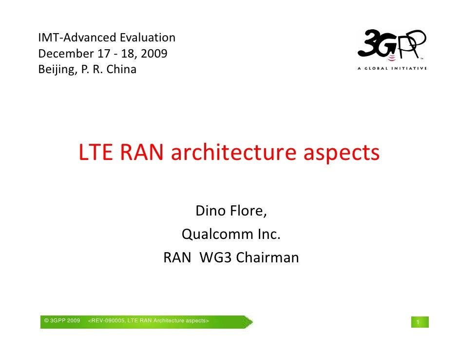 IMT‐AdvancedEvaluation December17‐ 18,2009 Beijing,P.R.China                LTERANarchitectureaspects        ...