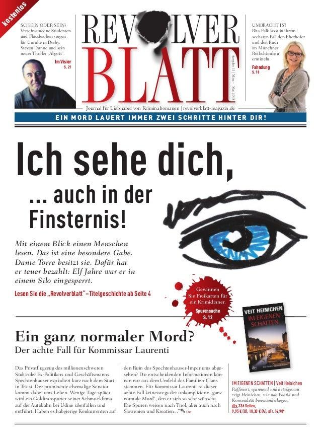 Ausgabe11|März–Mai2015 kostenlos Journal für Liebhaber von Kriminalromanen | revolverblatt-magazin.de EIN MO R D LAUE RT I...