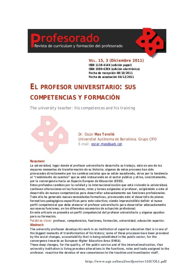 http: //www.ugr.es/local/recfpro/rev153COL1.pdfEL PROFESOR UNIVERSITARIO: SUSCOMPETENCIAS Y FORMACIÓNThe university teache...