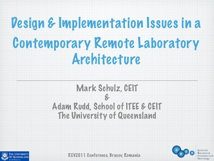 Design & Implementation Issues in aContemporary Remote Laboratory           Architecture             Mark Schulz, CEIT    ...