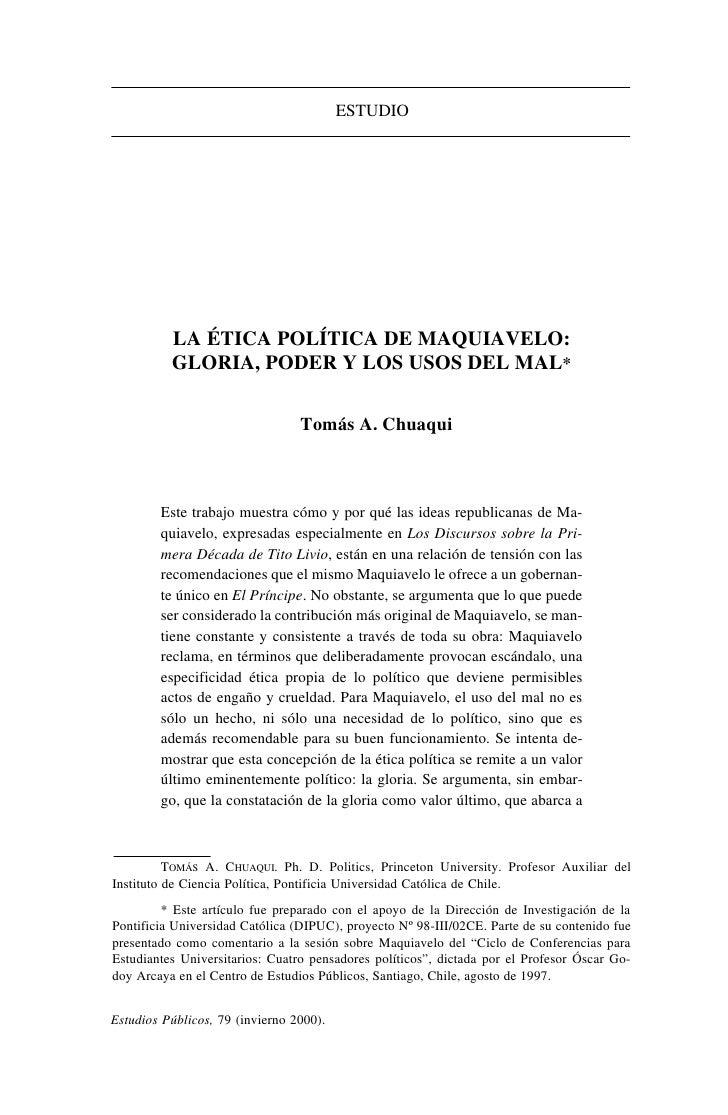 ESTUDIO          LA ÉTICA POLÍTICA DE MAQUIAVELO:          GLORIA, PODER Y LOS USOS DEL MAL*                              ...