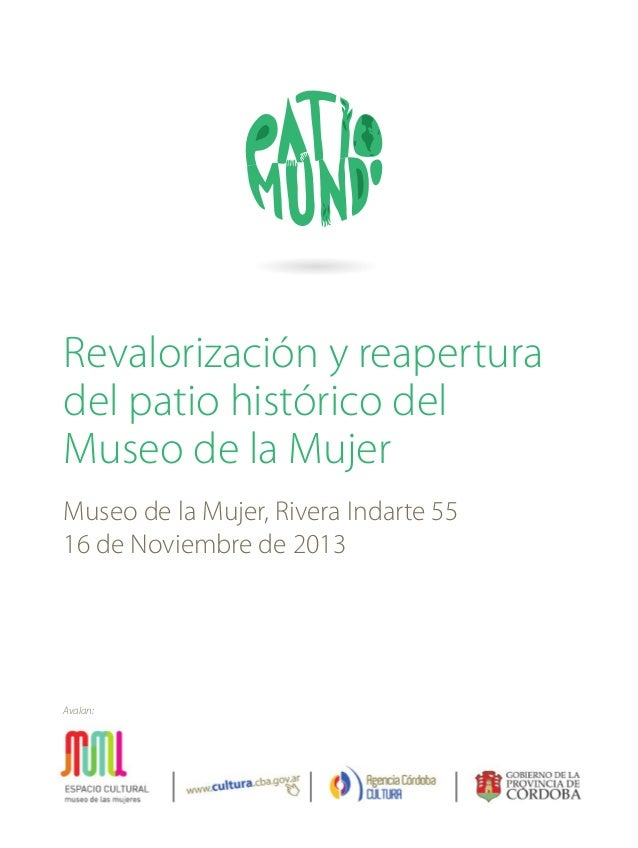 Revalorización y reapertura del patio histórico del Museo de la Mujer Museo de la Mujer, Rivera Indarte 55 16 de Noviembre...