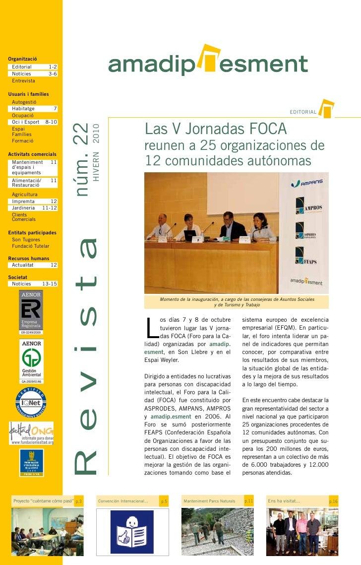 Organització  Editorial         1-2  Notícies          3-6  Entrevista  Usuaris i famílies  Autogestió  Habitatge         ...