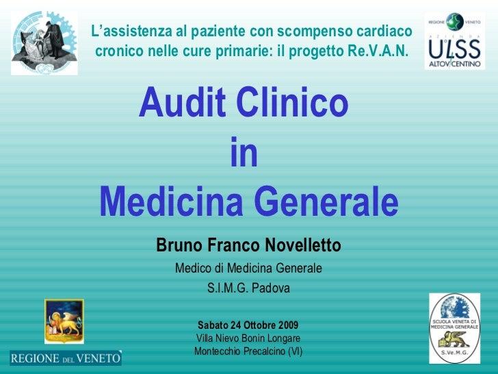 Audit Clinico  in  Medicina Generale Bruno Franco Novelletto Medico di Medicina Generale S.I.M.G. Padova