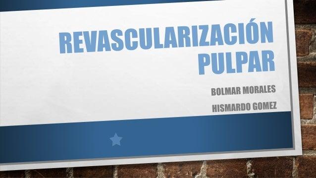 Revascularización pulpar