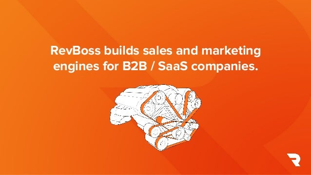 RevBoss builds sales and marketing engines for B2B / SaaS companies.