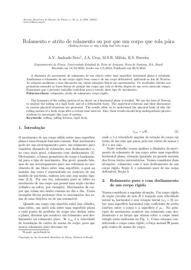 Revista Brasileira de Ensino de F´ısica, v. 35, n. 3, 3704 (2013) www.sbfisica.org.br Rolamento e atrito de rolamento ou po...