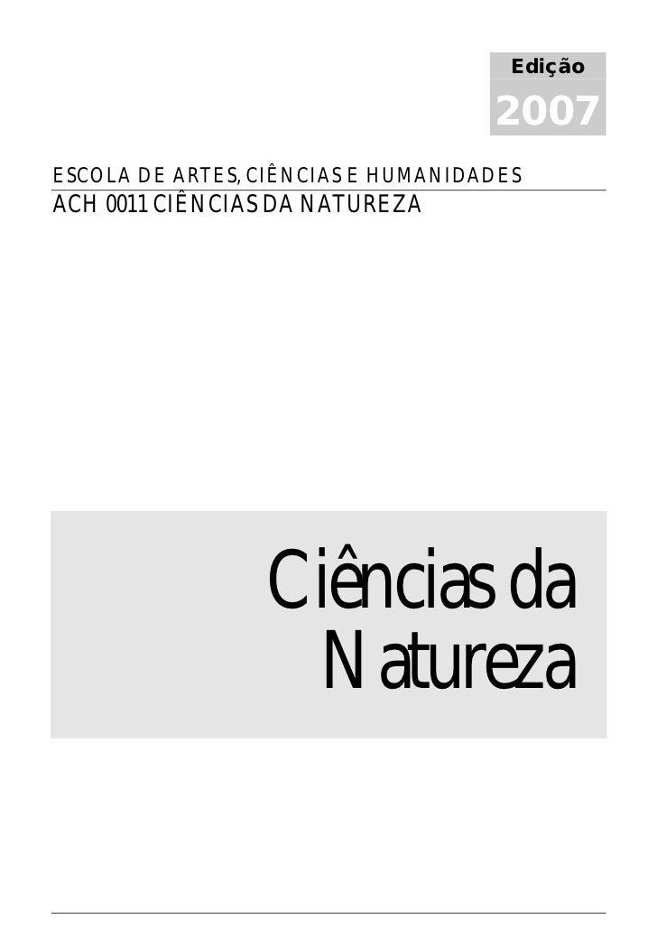 Edição                                      2007 ESCOLA DE ARTES, CIÊNCIAS E HUMANIDADES ACH 0011 CIÊNCIAS DA NATUREZA    ...