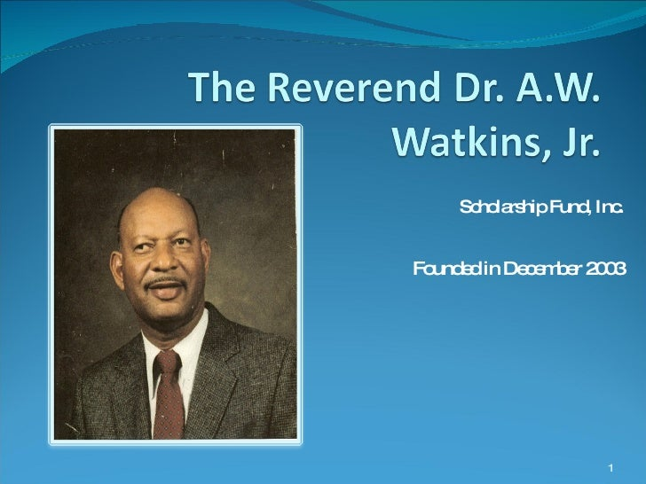 The Rev. Dr. A. W. Watkins Jr. Scholarship Fund
