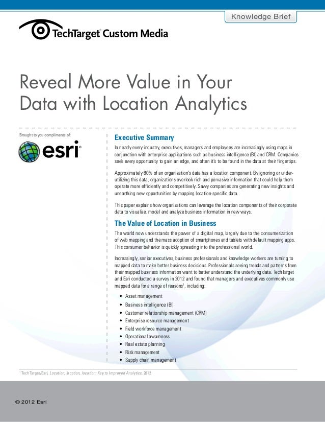 Executive SummaryThe Value of Location in BusinessLocation Analytics ProvidesMore Than VisualizationExposing New Data Insi...