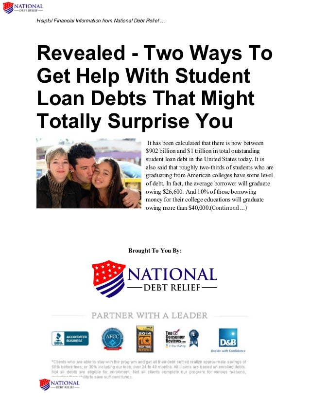 Helpful Financial Information from National Debt Relief … Revealed - Two Ways To Get Help With Student Loan Debts That Mig...
