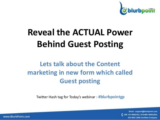 Reveal the ACTUAL Power  Behind Guest Posting   Lets talk about the Contentmarketing in new form which called           Gu...