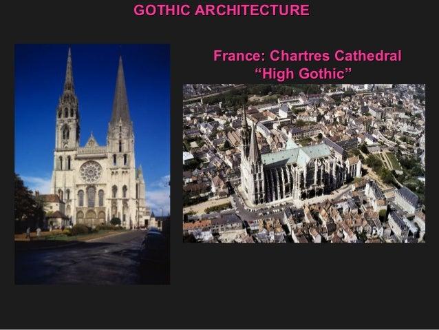 """France: Chartres CathedralFrance: Chartres Cathedral """"""""High Gothic""""High Gothic"""" GOTHIC ARCHITECTUREGOTHIC ARCHITECTURE"""