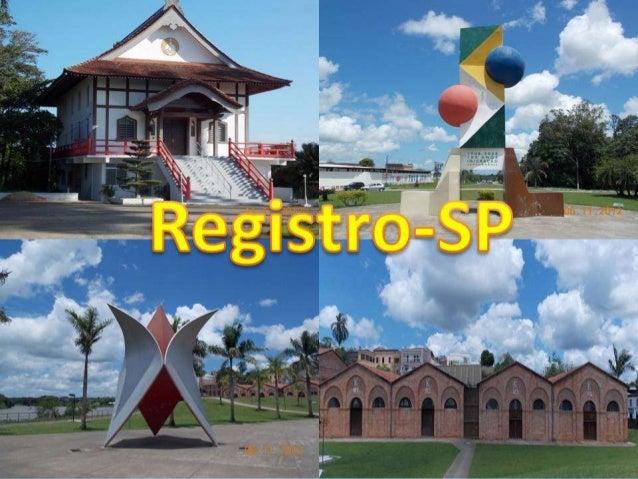 No tempo do Brasil Colônia,a cidade de Registro era conhecida por Porto Registro. Após o início da colonização japonesa, e...