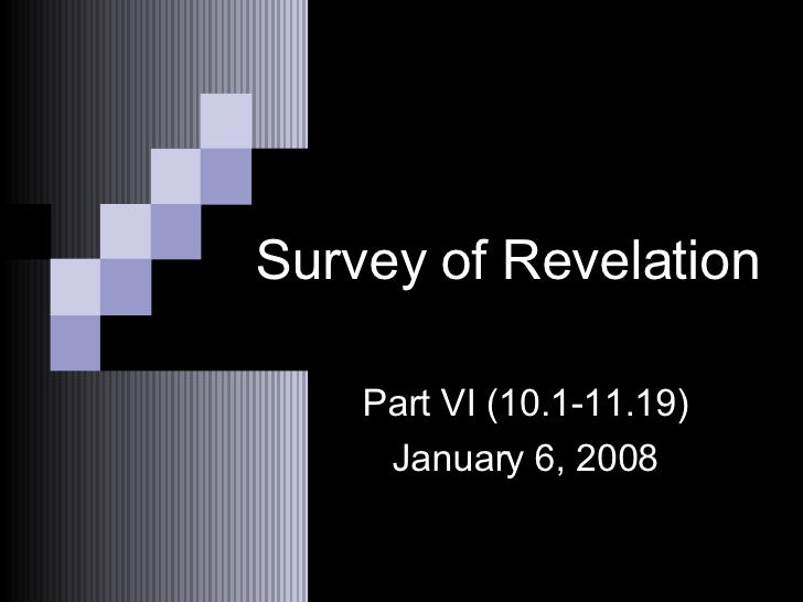 Survey of Revelation Part VI (10.1-11.19) January 6, 2008