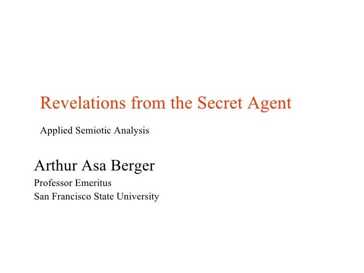 Revelations from the secret agent