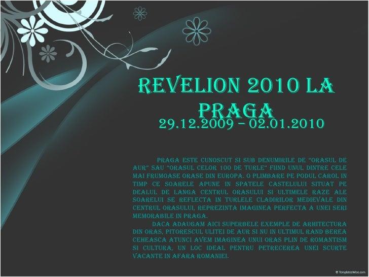 """Revelion 2010 la Praga 29.12.2009 – 02.01.2010 Praga este cunoscut si sub denumirile de """"Orasul de Aur"""" sau """"orasul celor ..."""