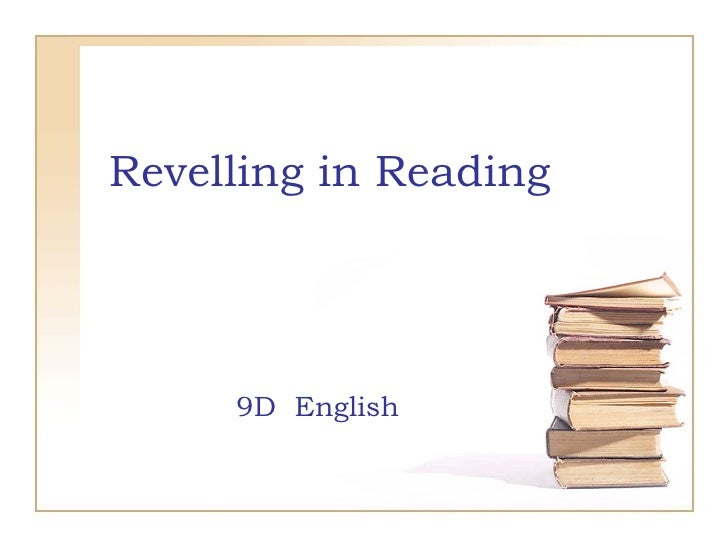 Revelling in Reading 9D  English