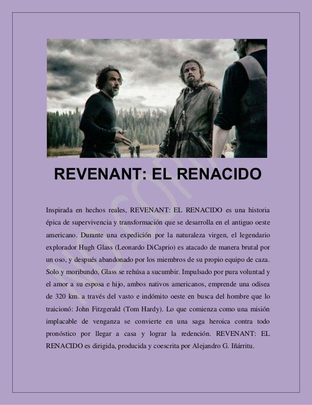 REVENANT: EL RENACIDO Inspirada en hechos reales, REVENANT: EL RENACIDO es una historia épica de supervivencia y transform...