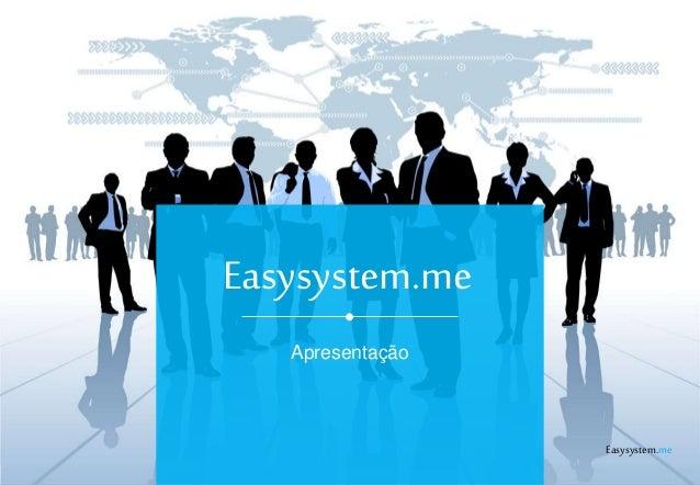 Easysystem.me  Apresentação  Easysystem.me