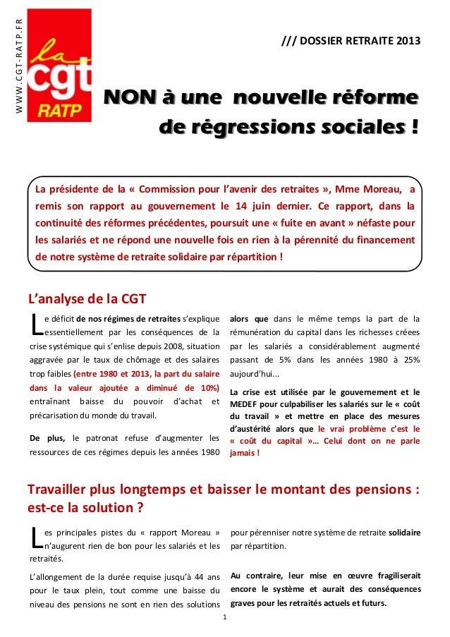 1 /// DOSSIER RETRAITE 2013 NON à une nouvelle réformeNON à une nouvelle réforme de régressions sociales !de régressions s...
