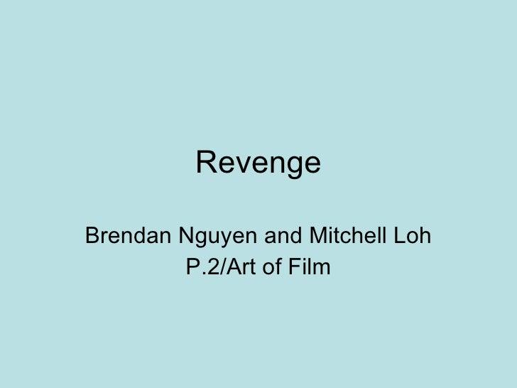 Revenge Brendan Nguyen and Mitchell Loh P.2/Art of Film