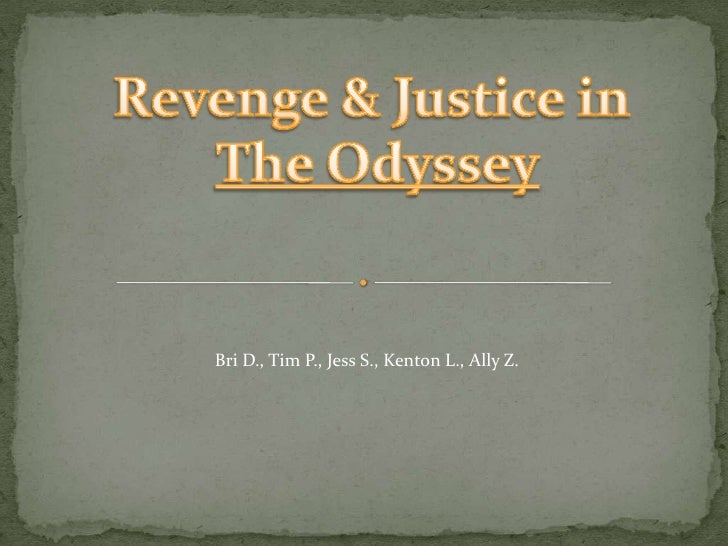 theme of revenge in the odyessey The major themes in the odyssey are especially significant because they serve to form the moral and ethical constitution of most of the characters the reader learns about the characters through the themes the more complicated a character is, the more he or she engages these major themes therefore.