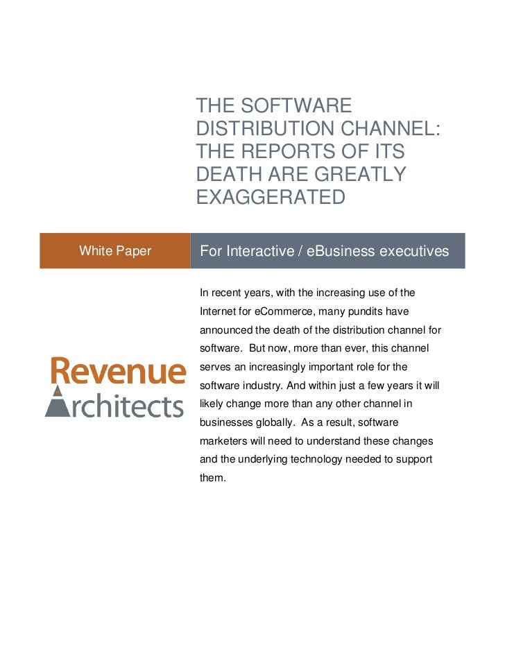 THE SOFTWARE              DISTRIBUTION CHANNEL:              THE REPORTS OF ITS              DEATH ARE GREATLY            ...