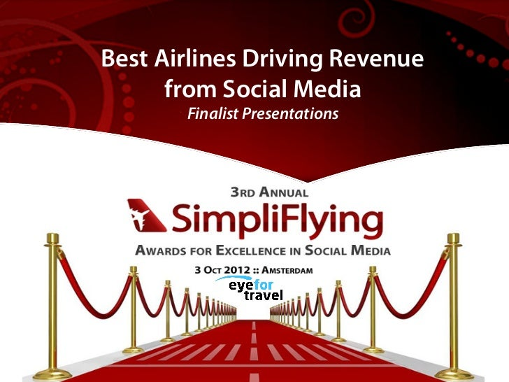 Best Airlines Driving Revenue      from Social Media       Finalist Presentations