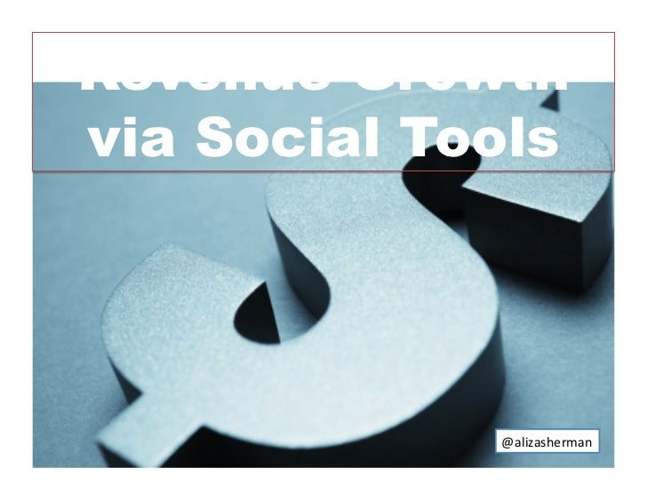 Revenue Growthvia Social Tools             @alizasherman