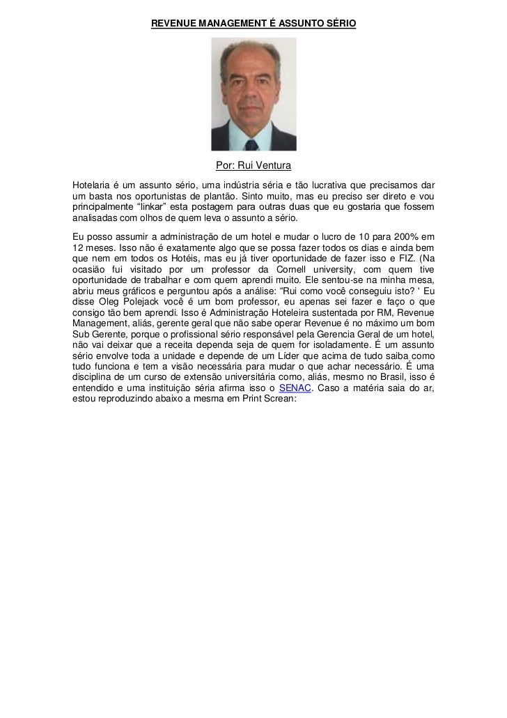 REVENUE MANAGEMENT É ASSUNTO SÉRIO                                 Por: Rui VenturaHotelaria é um assunto sério, uma indús...