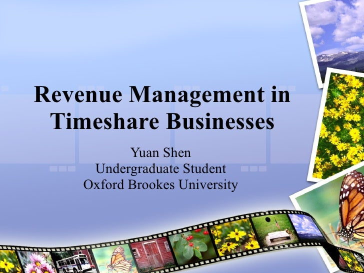 Revenue Management in Timeshare Businesses Yuan Shen Undergraduate Student Oxford Brookes University