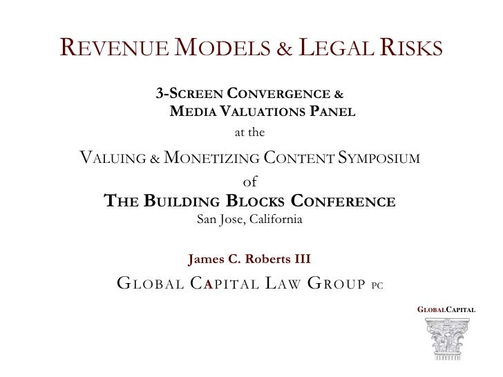 REVENUE MODELS & LEGAL RISKS          3-SCREEN CONVERGENCE &            MEDIA VALUATIONS PANEL                      at the...