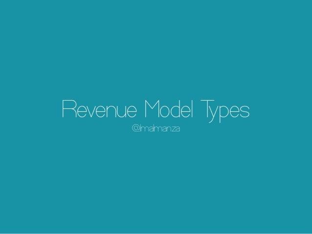 Revenue Model T ypes @lmalmanza