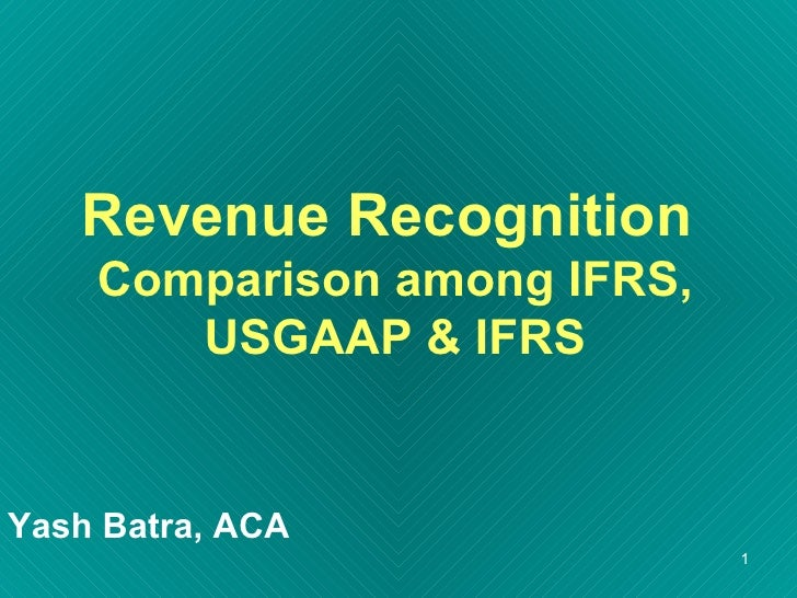 Comparison of IFRS, India GAAP & USGAAP  (Revenue Recogniation) by Yash Batra