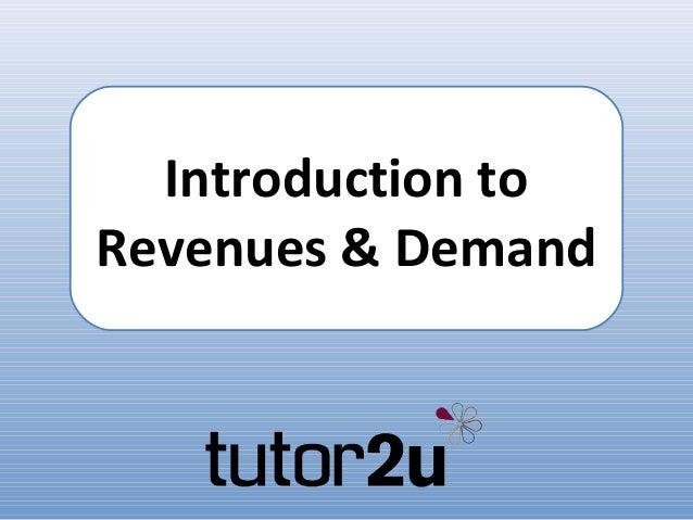 Introduction toRevenues & Demand