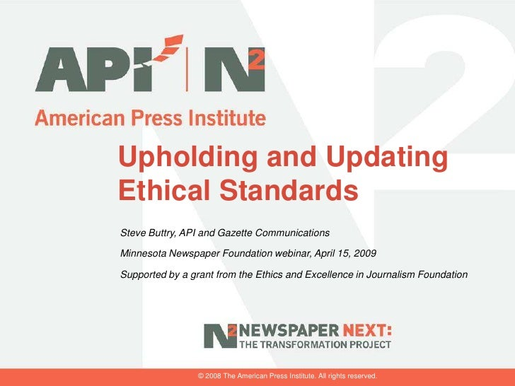 Upholding and Updating Ethical Standards Steve Buttry, API and Gazette Communications  Minnesota Newspaper Foundation webi...