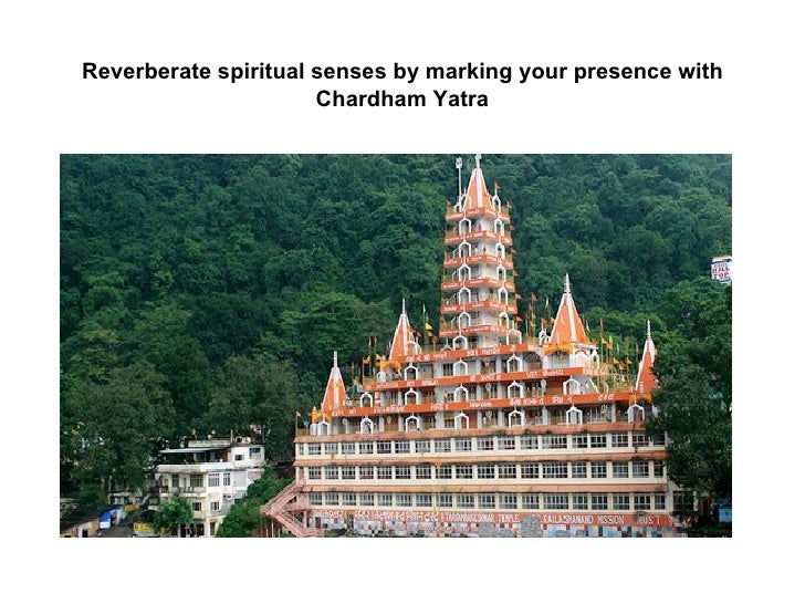 Reverberate spiritual senses by marking your presence with chardham yatra