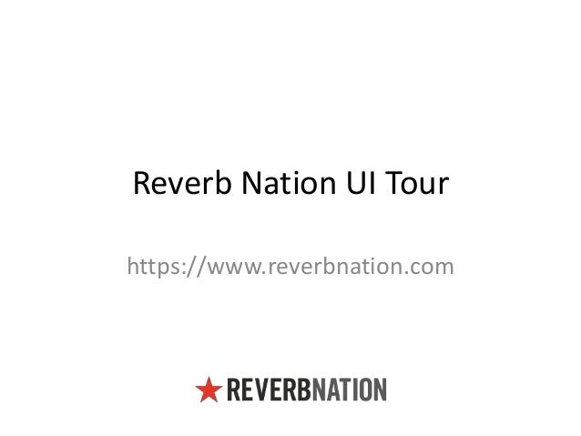 Reverb Nation UI Tour https://www.reverbnation.com