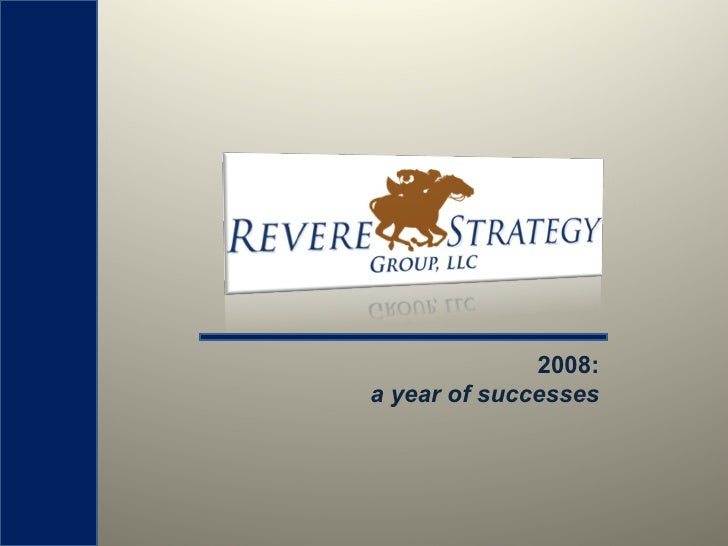 Revere Strategy Group 2008:  A Year of Successes