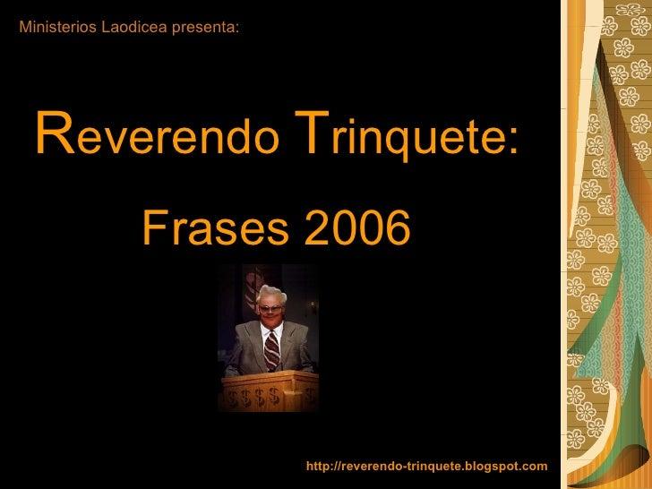 Reverendo Trinquete: Frases 2006