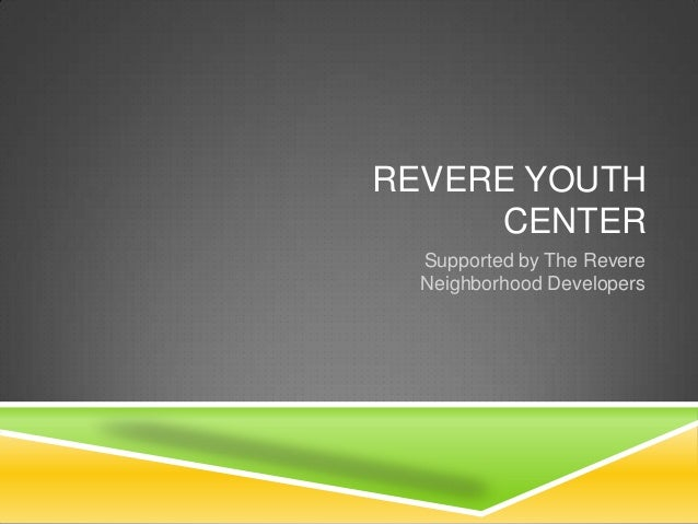 Revere youth center presentation final final final edit