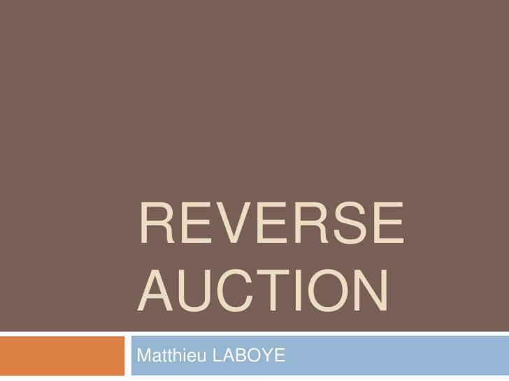 Reverse auction<br />Matthieu LABOYE<br />